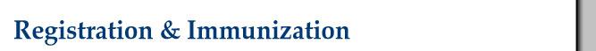 Registration & Immunization