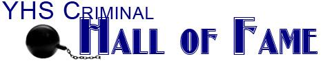YHS Criminals Hall of Fame