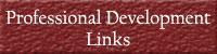 Professional Development Links