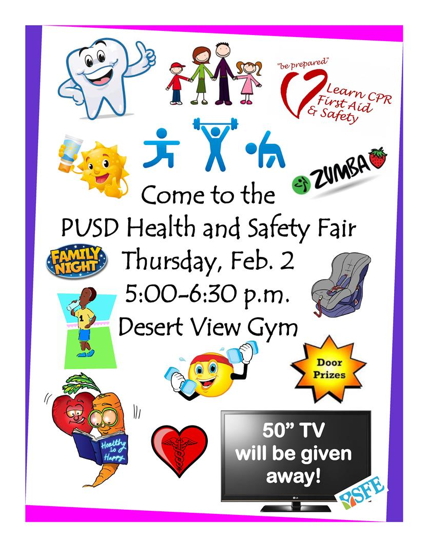 Come to the PUSD Health and Safety Fair on Thursday, February 2 from 5:00-6:30 p.m. in the Desert View Gym.