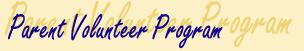 Parent Volunteer Program