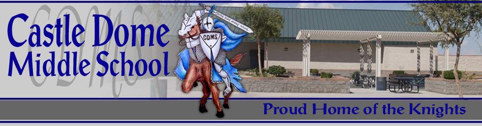 Castle Dome Middle School Proud Home of the Knights