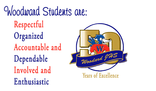 Woodward students are respectful, organized, accountable, dependable, involved, and enthusiastic