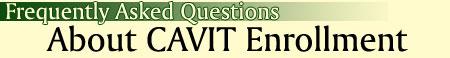 FAQ's About CAVIT Enrollment