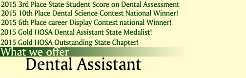 What We Offer: Dental Assistant