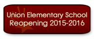 Union Elementary School Reopening 2015-2016