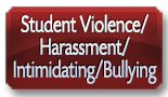 Student Violence/Harassment/Intimidating/Bullying