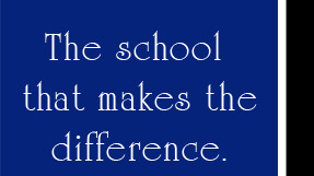 The school that makes the difference.