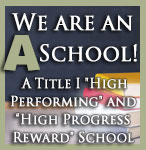 We are an A school! Title I