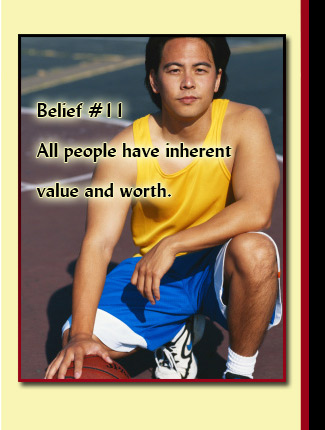 Belief # 11: All people have inherent value and worth.
