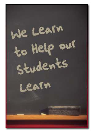 We Learn To Help Our Students Learn