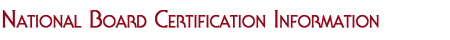 National Board Certification Information
