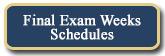 Final Exam Weeks Schedules
