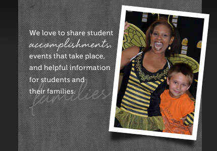 We love to share student accomplishments, events that take place, and helpful information for students and their families