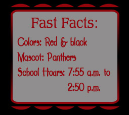 Fast Facts: Colors: Red & black ?Mascot: Panthers? School Hours: 7:55 a.m. to 2:50 p.m.