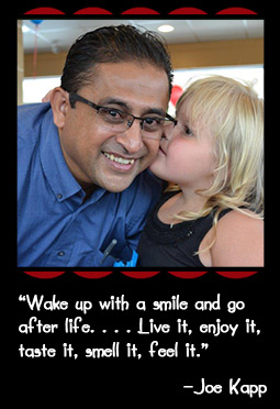 """""""Wake up with a smile and go after life. . . . Live it, enjoy it, taste it, smell it, feel it."""" –Joe Kapp"""