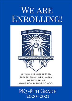 We are enrolling! If you are interested please email Mrs. Kathy Weslowski at admissions@smsp.school - PK3-8TH Grade - 2020-2021