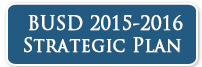 BUSD 2015-2016 Strategic Plan
