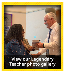 View our Legendary Teacher Photo Gallery