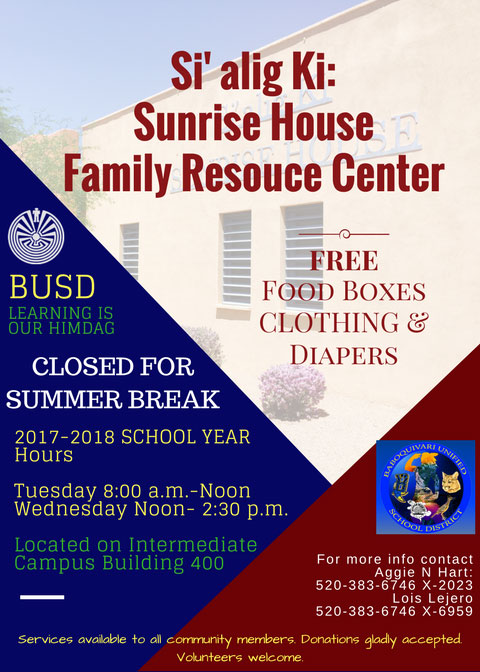 Si' alig Ki: Sunrise House Family Resource Center is closed for summer break.