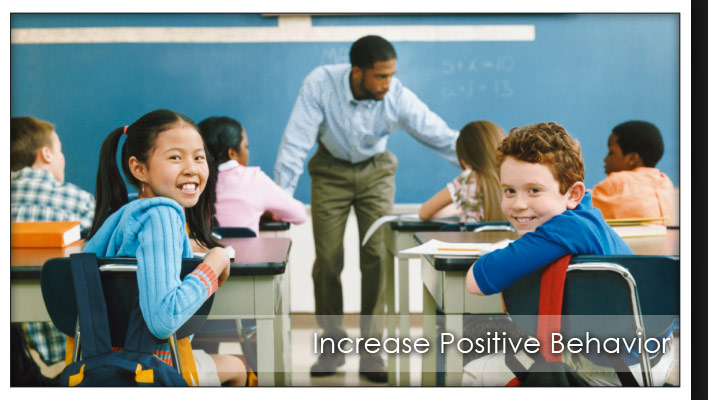 Increase Positive Behavior