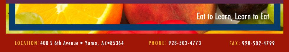 LOCATION: 400 S 6th Avenue•Yuma, AZ•85364 PHONE: 928-502-4770