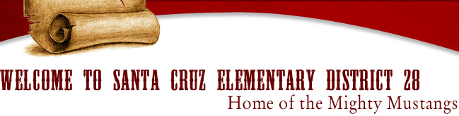 Welcome to Santa Cruz Elementary District 28