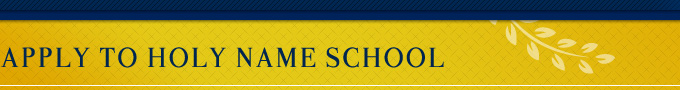 Apply to holy name school