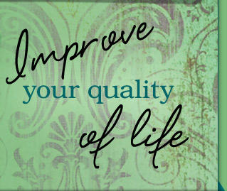 Improve your quality of life