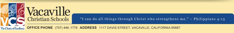 Vacaville Christian Schools | Phone (707) 446.1776 | Address 1117 Davis Street, Vacaville, CA 95687