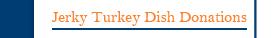 Jerky Turkey Dish Donation Form