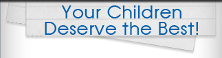 Your Children Deserve the Best