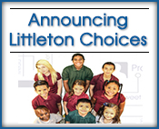 Announcing Littleton Choices