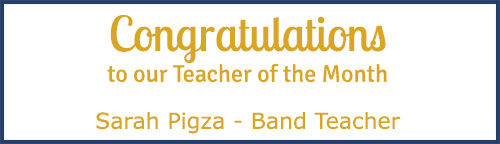Teacher of the Month - Sarah Pigza - Band Teacher