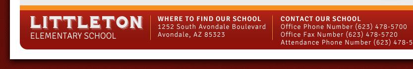 Littleton Elementary School 1252 S Avondale Boulevard Avondale, AZ 85323