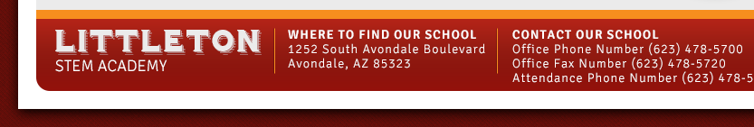 Littleton STEM Academy 1252 S Avondale Boulevard Avondale, AZ 85323