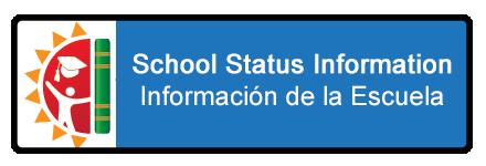 School Status Information/Información de la Escuela