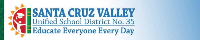 Santa Cruz Valley Unified School District No.35 | Educate Everyone Every Day
