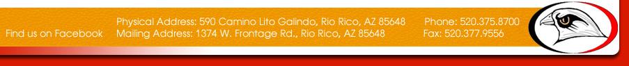 Physical Address: 590 Camino Lito Galindo, Rio Rico, AZ 85648 | Mailing: 1374 W. Frontage Rd., Rio Rico, AZ 85648 | P: 520.375.8700 | F: 520.377.9556