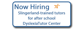 Now hiring  Slingerland-trained tutors  for after school  DyslexiaTutor Center