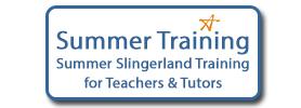 Summer Slingerland Training for Teachers & Tutors