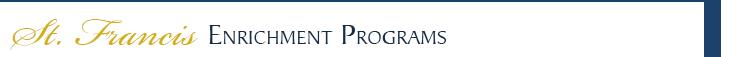 St. Francis Enrichment Programs
