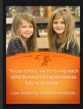 In our school, we try to help each child develop his capabilities as fully as possible. Lee Academy Student Handbook