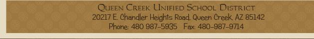 QCUSD  20217 E. Chandler Heights Rd., Queen Creek, AZ 85142 Phone: 480-987-5935 Fax: 480-987-9714