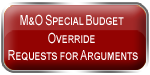 M&O Special Budget Override requests for Arguments