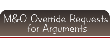 M&O Override Requests for Arguments