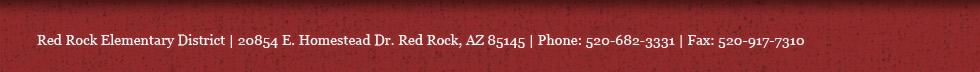 20854 E. Homestead Dr. Red Rock, AZ 85145 Phone: 520.682.3331 Fax: 520.917.7310