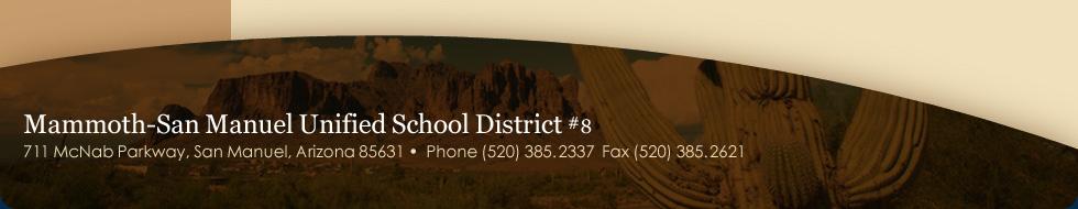 711 McNab Parkway, San Manuel, AZ 85631 Phone: 520-385-2337 Fax: 520-385-2621