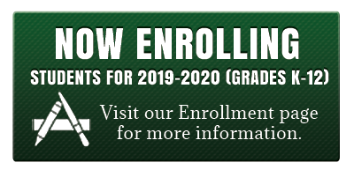 Now Enrolling Students for 2019-2020 (Grades K-12). Visit our Enrollment Page for more information.